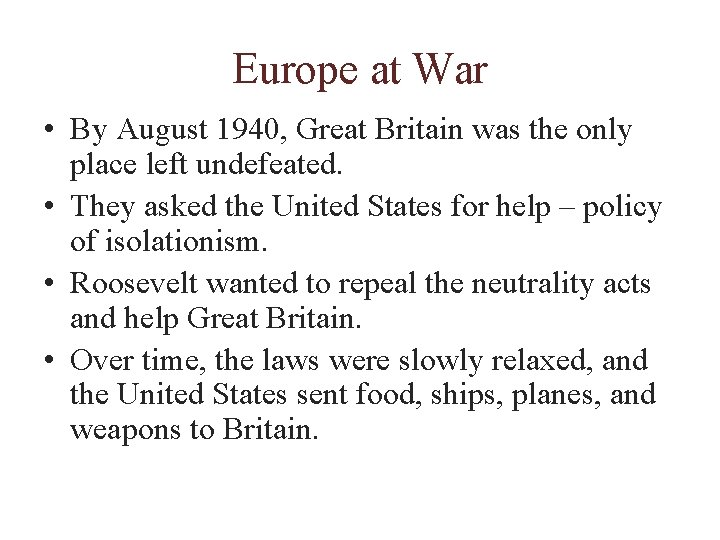 Europe at War • By August 1940, Great Britain was the only place left