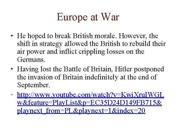 Europe at War • He hoped to break British morale. However, the shift in
