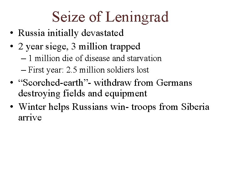 Seize of Leningrad • Russia initially devastated • 2 year siege, 3 million trapped