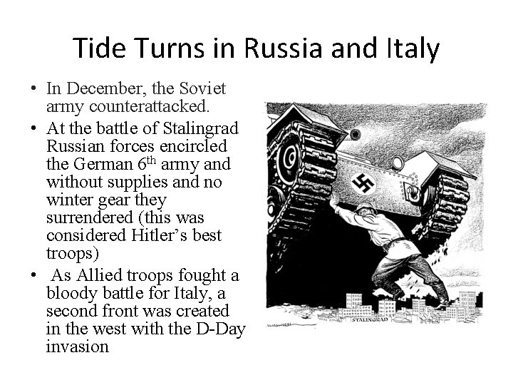 Tide Turns in Russia and Italy • In December, the Soviet army counterattacked. •