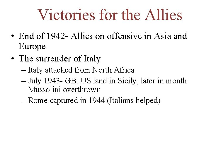 Victories for the Allies • End of 1942 - Allies on offensive in Asia