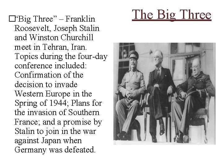 """�""""Big Three"""" – Franklin Roosevelt, Joseph Stalin and Winston Churchill meet in Tehran, Iran."""