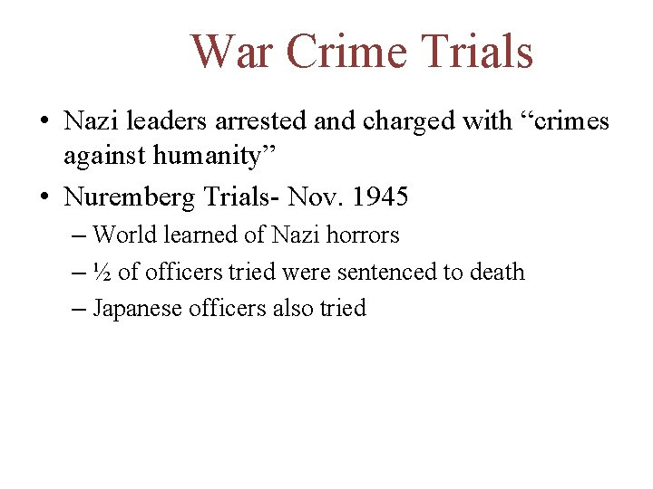 """War Crime Trials • Nazi leaders arrested and charged with """"crimes against humanity"""" •"""