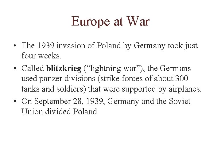 Europe at War • The 1939 invasion of Poland by Germany took just four