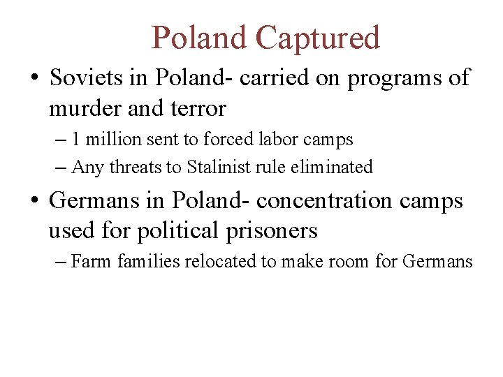 Poland Captured • Soviets in Poland- carried on programs of murder and terror –