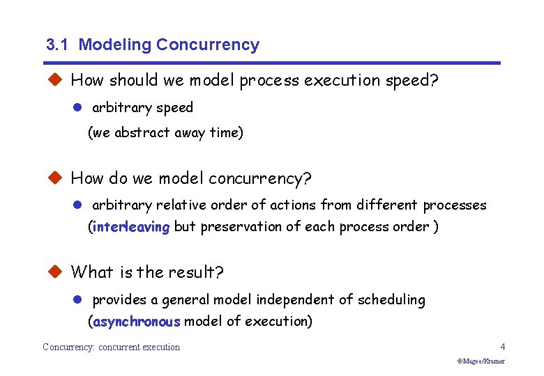 3. 1 Modeling Concurrency u How should we model process execution speed? l arbitrary