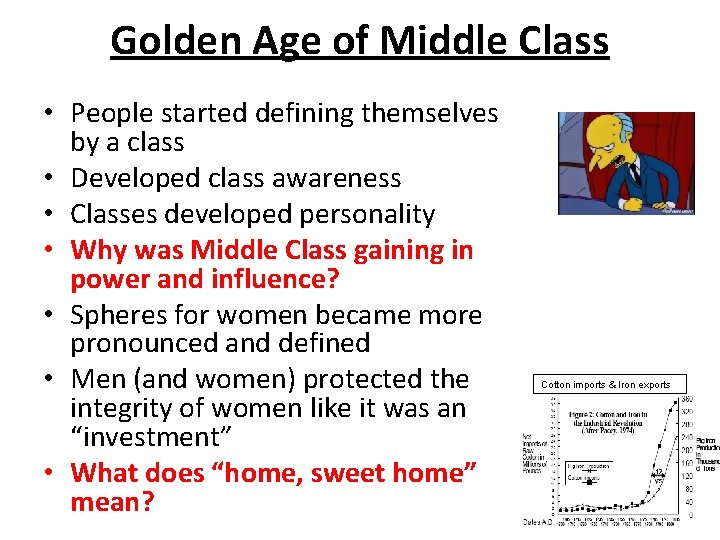 Golden Age of Middle Class • People started defining themselves by a class •