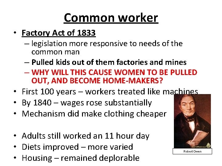 Common worker • Factory Act of 1833 – legislation more responsive to needs of