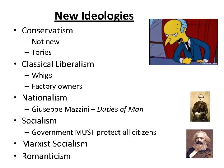 New Ideologies • Conservatism – Not new – Tories • Classical Liberalism – Whigs