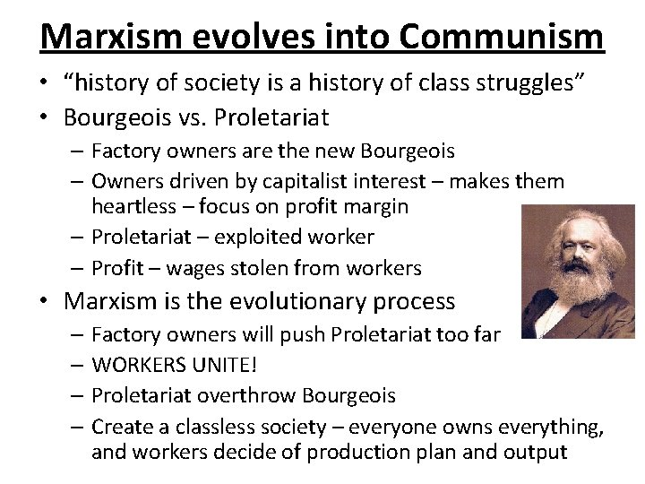 """Marxism evolves into Communism • """"history of society is a history of class struggles"""""""