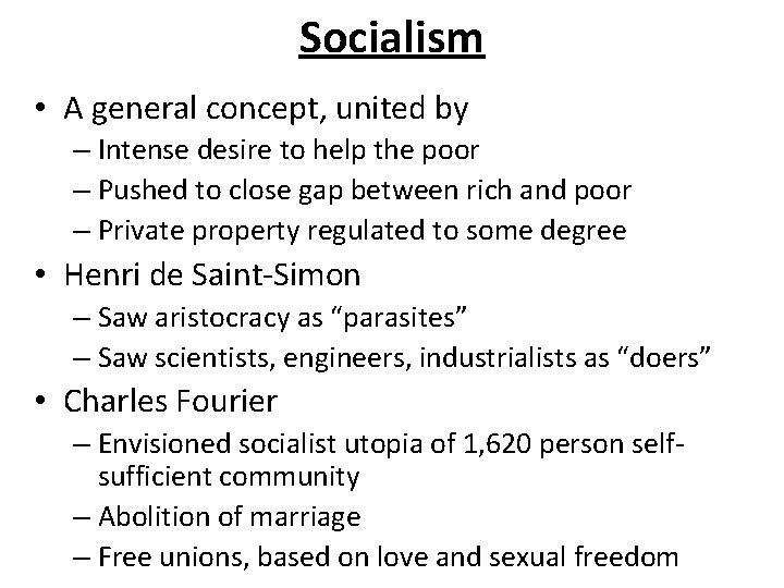 Socialism • A general concept, united by – Intense desire to help the poor
