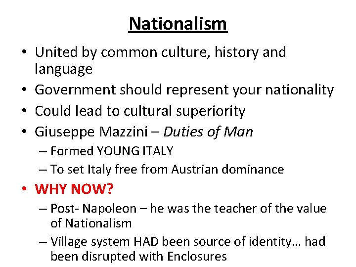 Nationalism • United by common culture, history and language • Government should represent your