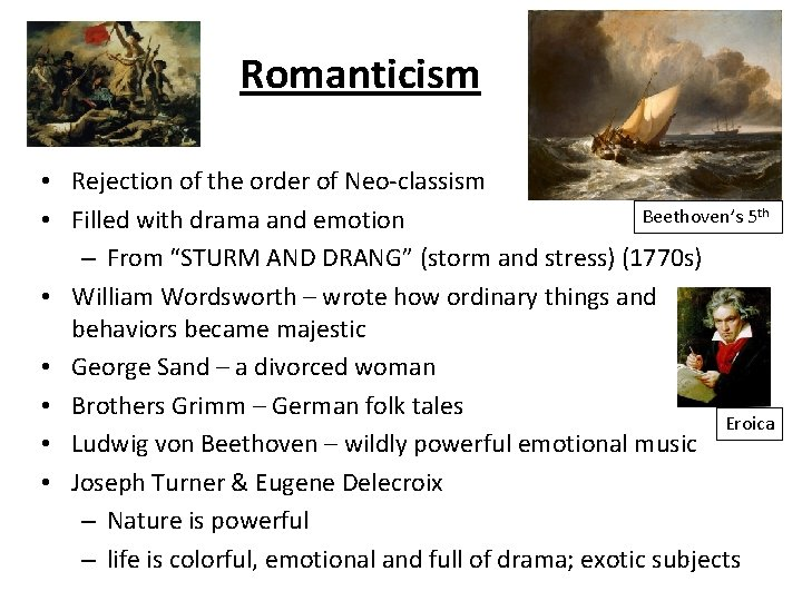 Romanticism • Rejection of the order of Neo-classism Beethoven's 5 th • Filled with