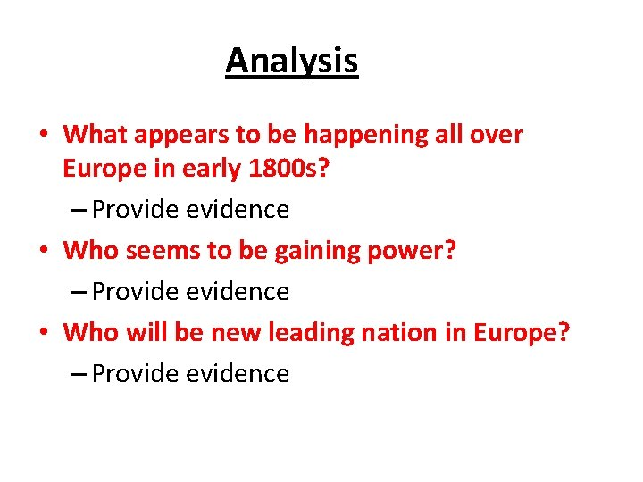 Analysis • What appears to be happening all over Europe in early 1800 s?