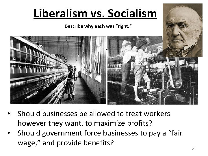 """Liberalism vs. Socialism Describe why each was """"right. """" LIBERALISM SOCIALISM • Should businesses"""
