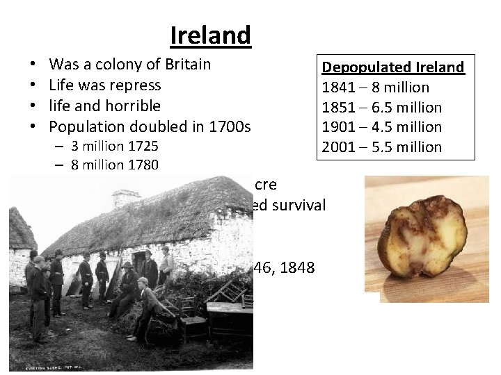 Ireland • • Was a colony of Britain Life was repress life and horrible