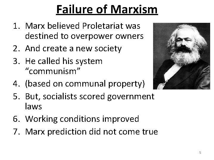 Failure of Marxism 1. Marx believed Proletariat was destined to overpower owners 2. And