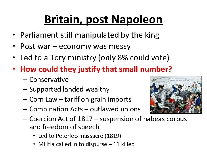 Britain, post Napoleon • • Parliament still manipulated by the king Post war –