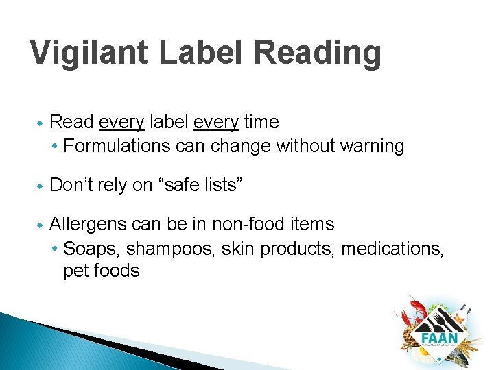 Vigilant Label Reading w Read every label every time • Formulations can change without