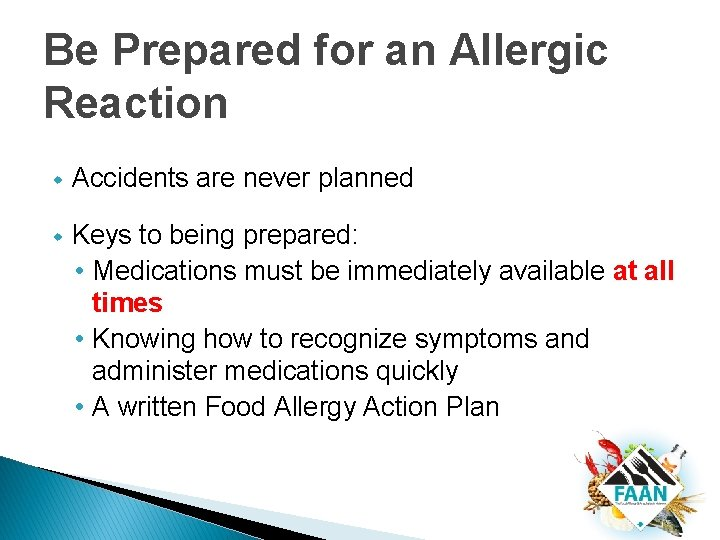 Be Prepared for an Allergic Reaction w Accidents are never planned w Keys to
