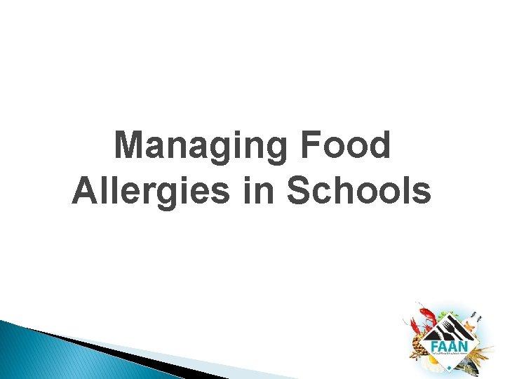Managing Food Allergies in Schools