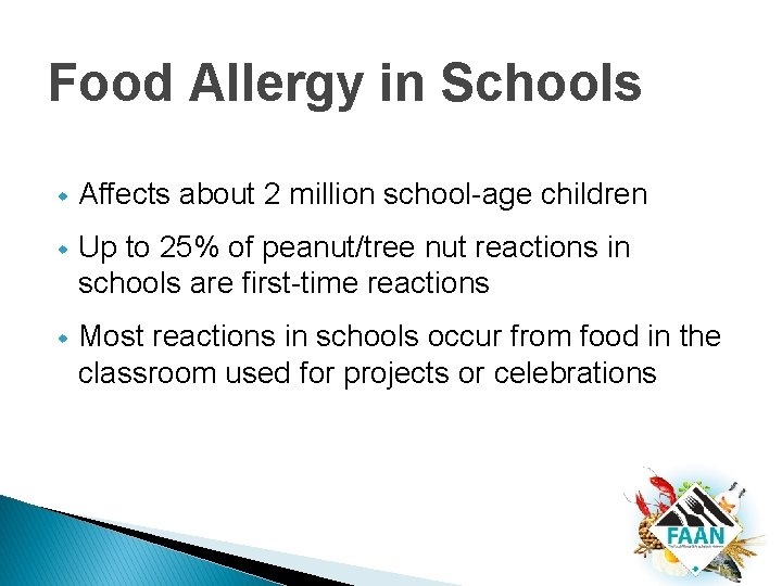 Food Allergy in Schools w Affects about 2 million school-age children w Up to