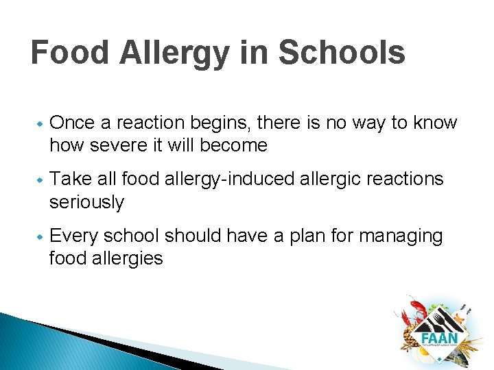 Food Allergy in Schools w Once a reaction begins, there is no way to