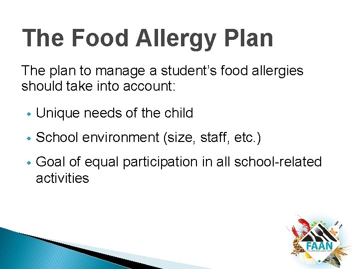 The Food Allergy Plan The plan to manage a student's food allergies should take