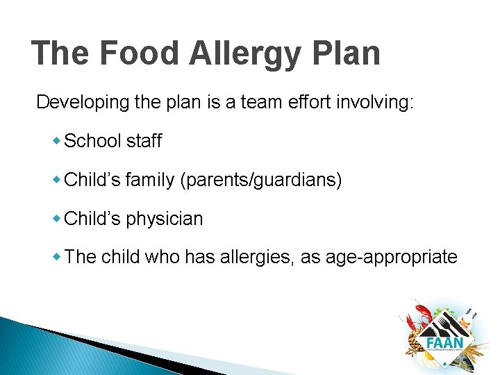The Food Allergy Plan Developing the plan is a team effort involving: w School