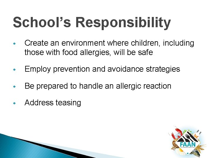 School's Responsibility w Create an environment where children, including those with food allergies, will