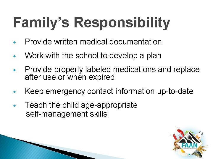 Family's Responsibility w Provide written medical documentation w Work with the school to develop