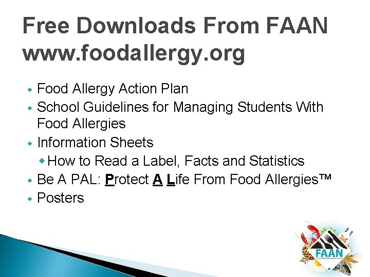 Free Downloads From FAAN www. foodallergy. org w w w Food Allergy Action Plan