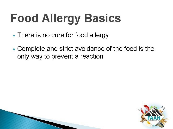 Food Allergy Basics w There is no cure for food allergy w Complete and