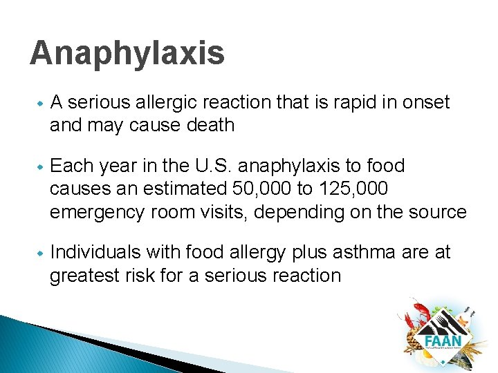 Anaphylaxis w A serious allergic reaction that is rapid in onset and may cause
