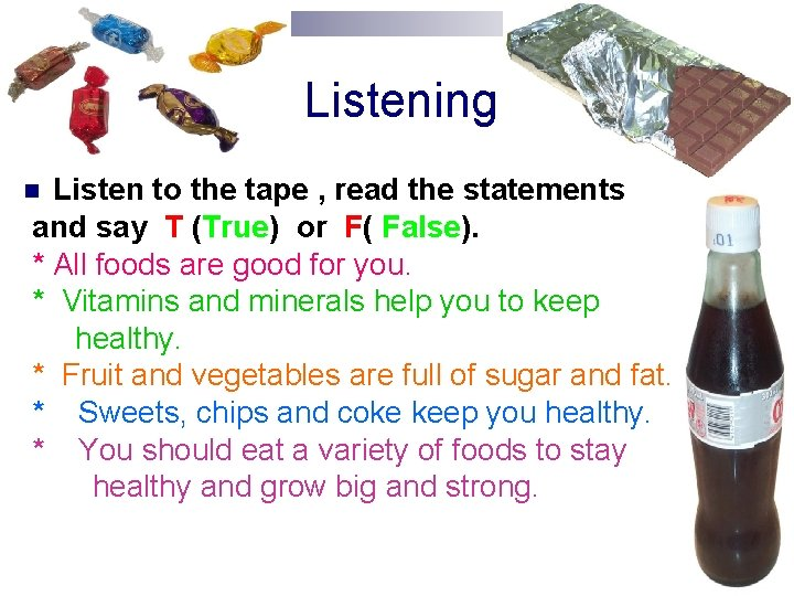 Listening Listen to the tape , read the statements and say T (True)