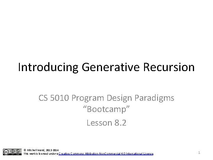 "Introducing Generative Recursion CS 5010 Program Design Paradigms ""Bootcamp"" Lesson 8. 2 © Mitchell"