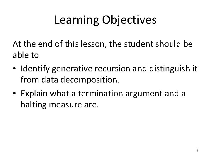Learning Objectives At the end of this lesson, the student should be able to