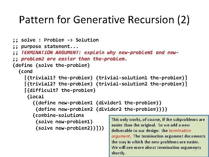 Pattern for Generative Recursion (2) ; ; solve : Problem -> Solution ; ;