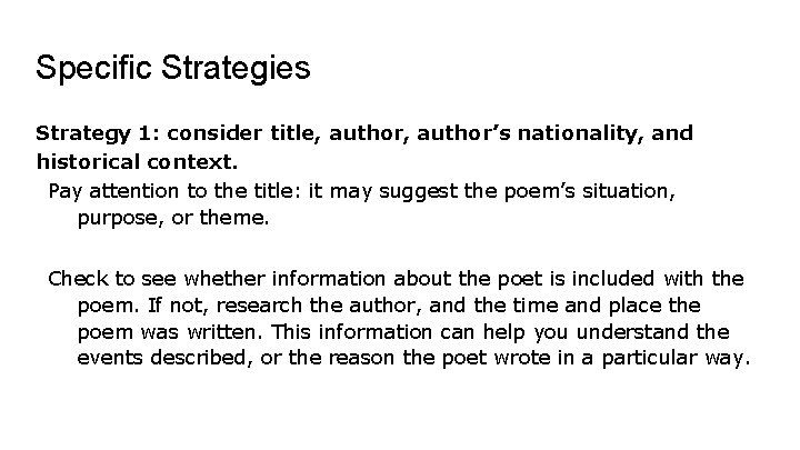 Specific Strategies Strategy 1: consider title, author's nationality, and historical context. Pay attention to