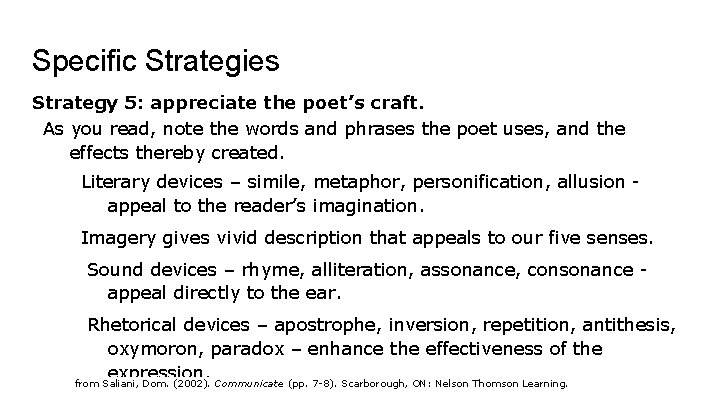 Specific Strategies Strategy 5: appreciate the poet's craft. As you read, note the words