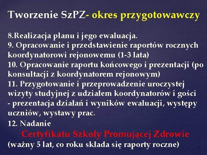 Tworzenie Sz. PZ- okres przygotowawczy 8. Realizacja planu i jego ewaluacja. 9. Opracowanie i