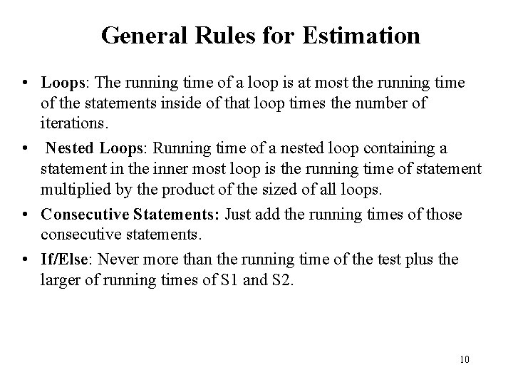 General Rules for Estimation • Loops: The running time of a loop is at