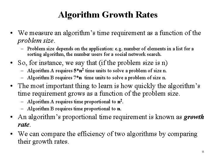 Algorithm Growth Rates • We measure an algorithm's time requirement as a function of