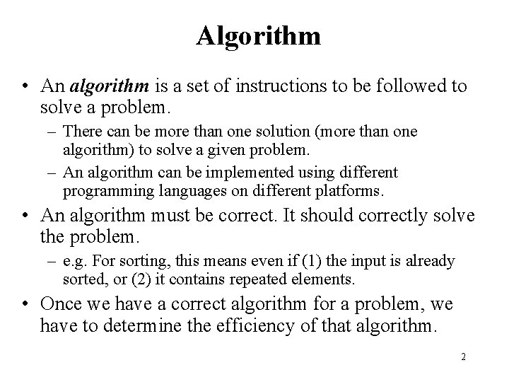 Algorithm • An algorithm is a set of instructions to be followed to solve