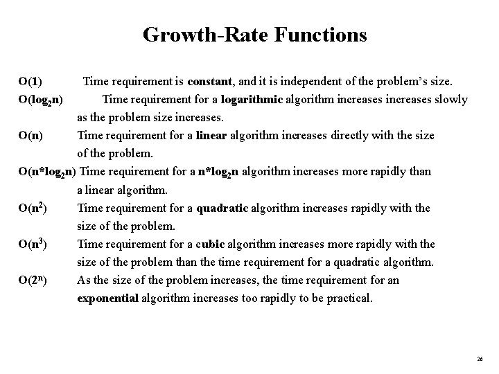 Growth-Rate Functions O(1) Time requirement is constant, and it is independent of the problem's