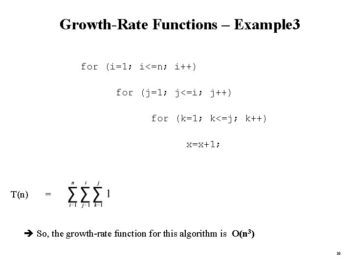 Growth-Rate Functions – Example 3 for (i=1; i<=n; i++) for (j=1; j<=i; j++) for