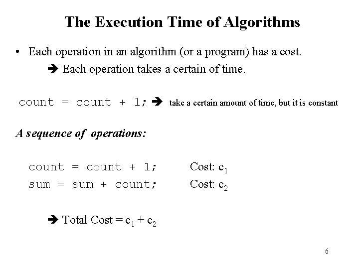 The Execution Time of Algorithms • Each operation in an algorithm (or a program)