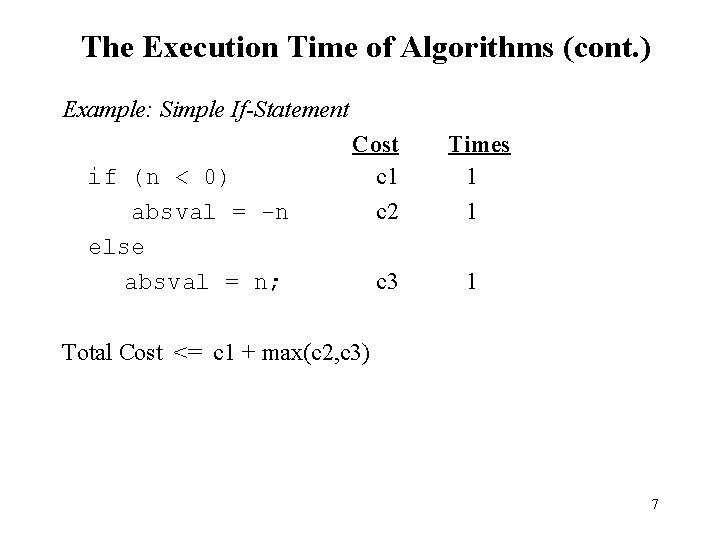 The Execution Time of Algorithms (cont. ) Example: Simple If-Statement Cost if (n <