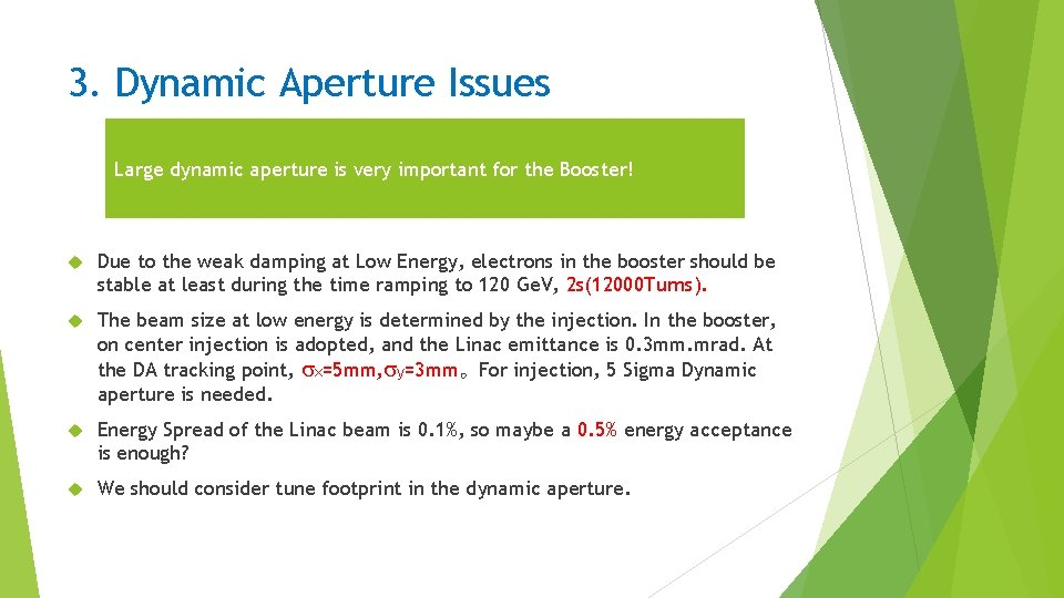 3. Dynamic Aperture Issues Large dynamic aperture is very important for the Booster! Due