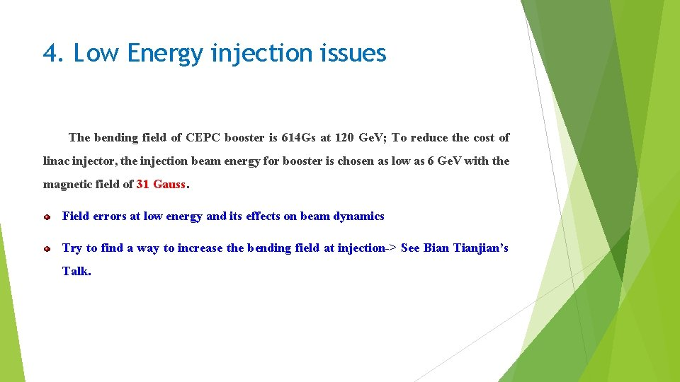 4. Low Energy injection issues The bending field of CEPC booster is 614 Gs
